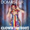 Domaster - Clown (re-edit)