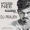 Aathi Ena Nee - Kaththi - PROGRESSIVE MIX (DJ PRAJITH)