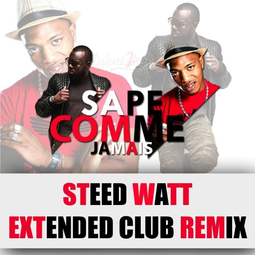 Sapés Comme Jamais ( Steed Watt Extended Club Remix ) by