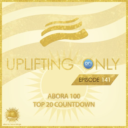 Uplifting Only 141 - Abora 100 Top 20 (Oct 22, 2015)