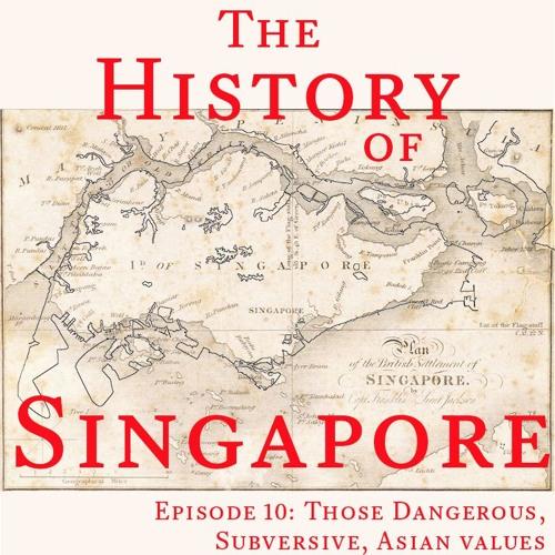 Episode 10: Those Dangerous, Subversive, Asian Values