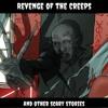 Season 1 - Episode 4: Revenge Of The Creeps Part 2
