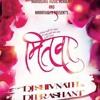 Tu Hi Re Maza Mitwaa - DJ Shivnath &  DJ Prashant Remix
