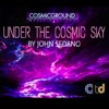 Under The Cosmic Sky (Cosmicground Music Festival Theme Song) by John Sedano
