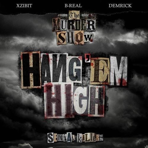 B Real x Xzibit x Demrick (Serial Killers) - Hang 'Em High (prod. By Tha Bizness)
