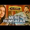 Ye Mere Humsafer All Is Well Dj Tony Remix