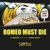 Romeo Must Die ft Corina Grove