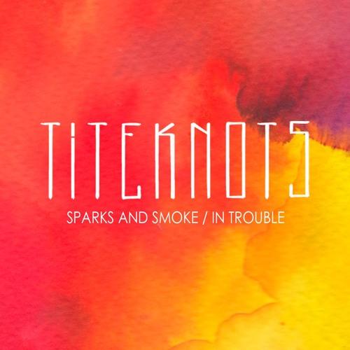 Titeknots - In Trouble