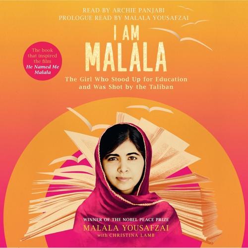 I AM MALALA by Malala Yousafzai, read by Archie Panjabi