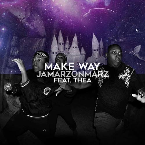 Make Way - JamarzOnMarz Ft. Thea [Prod. Mensu] (Explicit)