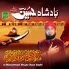 BADSHAH HUSSAIN (MANQABAT) by Muhammad Waqas Raza Qadri