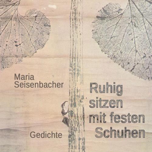 Soundpoetry | Maria Seisenbacher: Ich habe die Eine