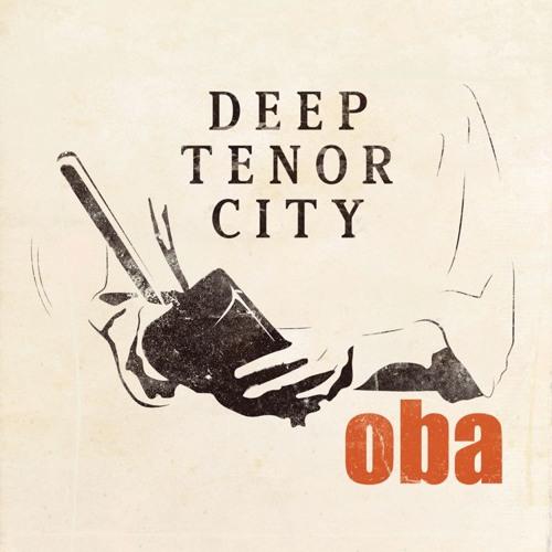 Deep Tenor City - Oba