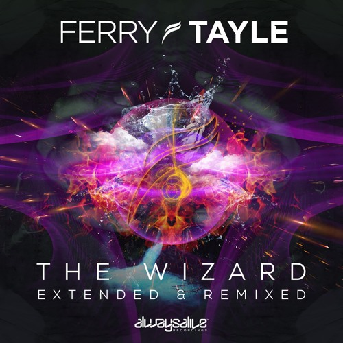 Ferry Tayle - The Wizard (Extended & Remixed) [OUT NOW]