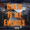 Death To My Enemies FT Loudpack-Tevin