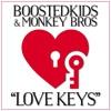 BoostedKids & Monkey Bros - Love Keys