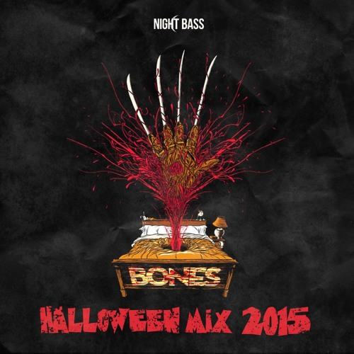 BONES - NIGHT BASS HALLOWEEN MIX 2015