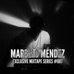MARCELO MÉNDEZ - EXCLUSIVE MIXTAPE SERIES #007 - TUNNEL FM
