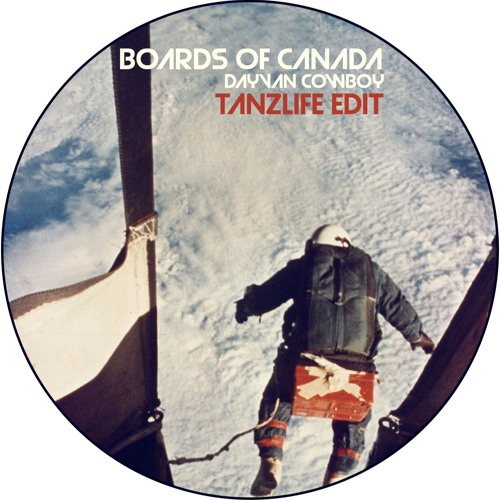 Boards Of Canada - Dayvan Cowboy (Tanzlife edit)