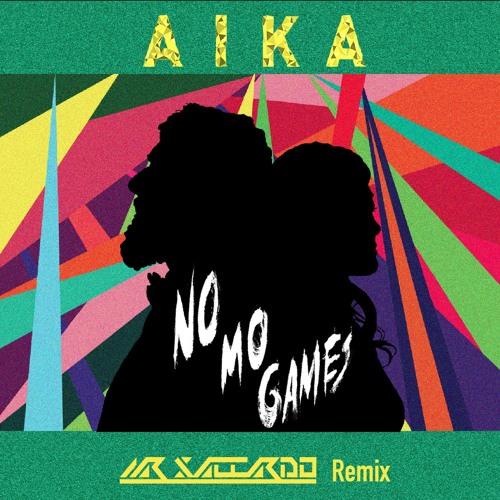 AIKA - No Mo Games (Mr Saccardo HOUSE Remix)