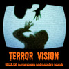TERROR VISION Ghoulish Soundtracks And Macabre Sounds.