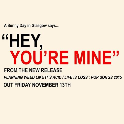 Hey, You're Mine