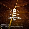 Uncle Fritz - Take Me To The Top (Original Mix)[Free Download]