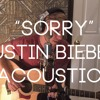 Sorry - Justin Bieber (acoustic cover)