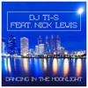 DJ Ti - S Feat. Nick Lewis - Dancing In The Moonlight (Marq Aurel & Rayman Rave Remix Preview)
