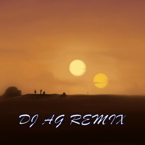 STAR WARS - THE FORCE THEME / BINARY SUNSET (DJ AG REMIX) FREE DOWNLOAD