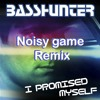 Basshunter - I Promised Myself (Noisy game Remix)