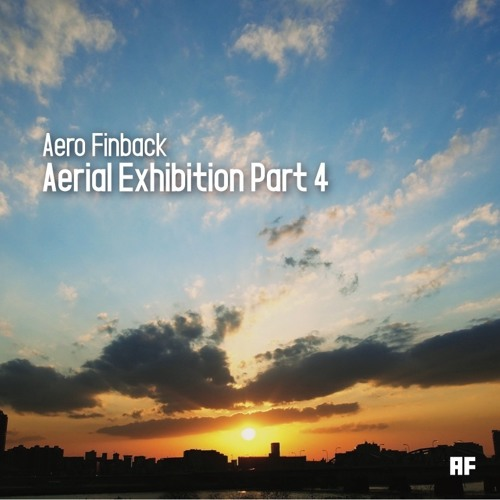 Aerial Exhibition Part 4 - 11tracks/130BPM (Preview)