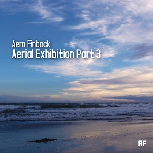 Aerial Exhibition Part 3 - 12tracks/130BPM (Preview)