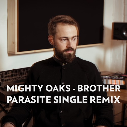 Mighty Oaks - Brother [Parasite Single Remix]
