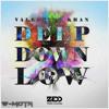 Zedd & Botnek vs. Valentino Khan - Bumble Bee Deep Down Low (Dimitri Vegas & Like Mike Mashup)