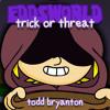 Eddsworld Trick Or Threat