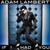 Adam Lambert - If I Had You - ĐỨC Eng Ft Pro.Dewar Remix