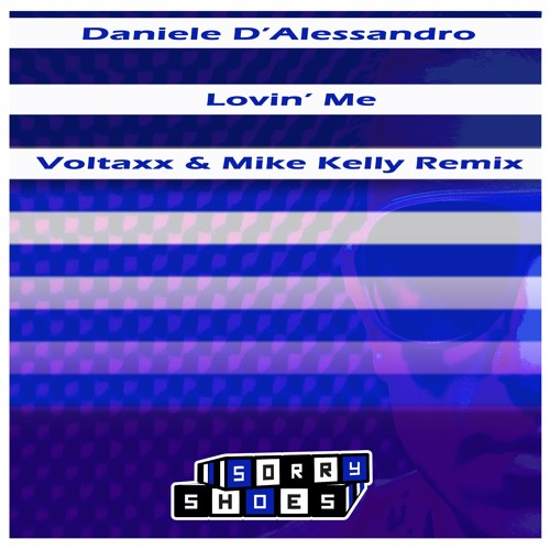 Daniele D'Alessandro - Lovin Me - Voltaxx & Mike Kelly Remix