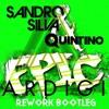 Sandro Silva & Quintino - Epic (ARDIGI Rework Bootleg) FREE DOWNLOAD!!!