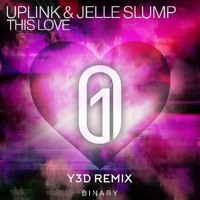 Uplink & Jelle Slump - This Love (Y3D Remix)