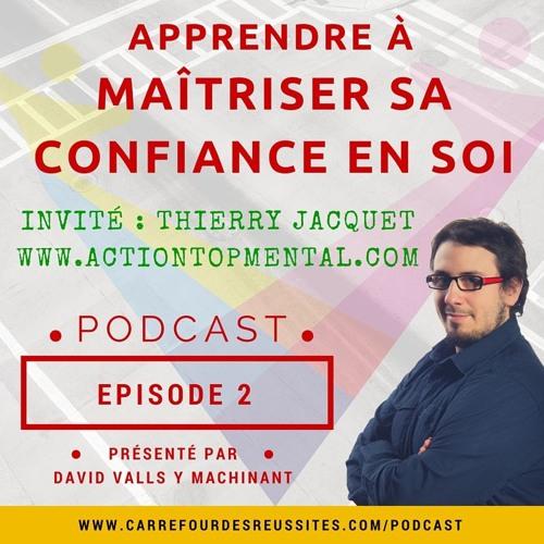 Apprendre à maîtriser sa confiance en soi - Episode 2 - RDV Au CDR