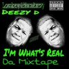 07 - Deezy D - If I Was A Millionaire  [ Im Whats Real Da Mixtape ] Prod By Deezy D