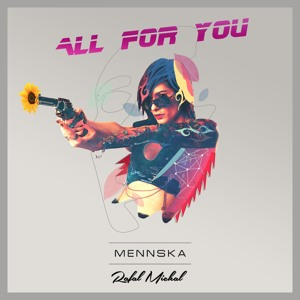 All For You by Mennska & Rafal Michal