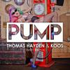 Thomas Hayden & Koos - PUMP! (TMR! Remix) [FREE DOWNLOAD]