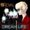 The Royal - Dreamlife