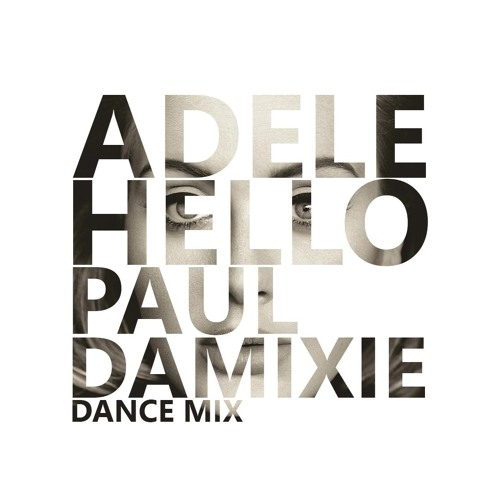 Adele - Hello (Paul Damixie Remix) by Paul Damixie - Free
