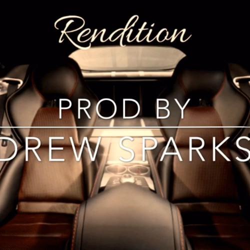 Rendition Prod By Drew Sparks