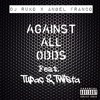 Against All Odds (Feat. Tupac & Twista)