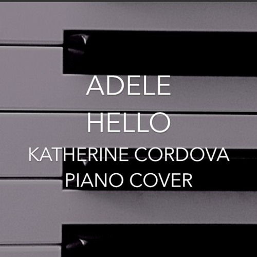 Adele - Hello (Katherine Cordova piano Cover) 25