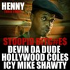 STOOPID Ft DEVIN DA DUDE, HOLLYWOOD COLES, & ICY MIKE SHAWTY
